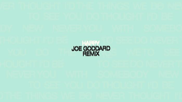 Happy Joe Goddard Remix