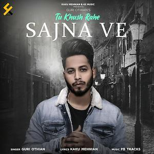 Tu Khush Rahe Sajna Ve Song Tu Khush Rahe Sajna Ve Mp3 Download Tu Khush Rahe Sajna Ve Free Online Tu Khush Rahe Sajna Ve Songs 2020 Hungama