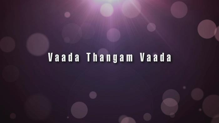 Vaada Thangam Lyric Video