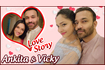 Ankita Lokhande and Vicky Jain LOVE STORY First Meet Marriage Proposal and Controversy