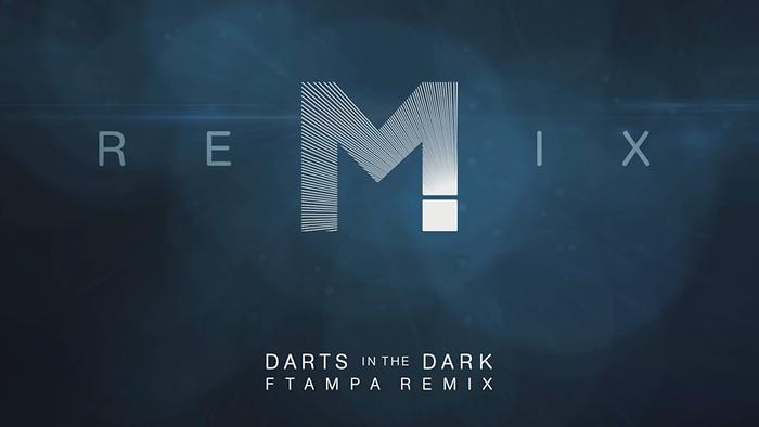 Darts In The Dark FTampa Remix Audio