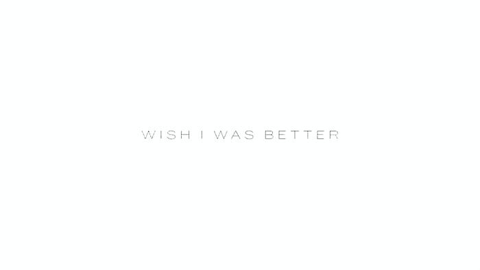 Wish I Was Better Official Lyric Video