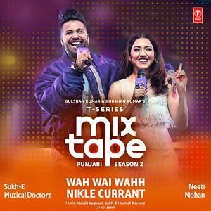 Wah Wai Wahh Nikle Currant From T Series Mixtape Punjabi Season 2 Songs Download Wah Wai Wahh Nikle Currant From T Series Mixtape Punjabi Season 2 Songs Mp3 Free Online Movie Songs Hungama