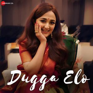 Dugga Elo Song Dugga Elo Mp3 Download Dugga Elo Free Online