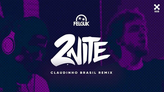 2nite Claudinho Brasil Remix Áudio Oficial