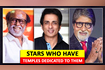 Sonu Sood,Amitabh Bachchan,Rajinikanth Temples In India Dedicated To Stars You Wont Believe