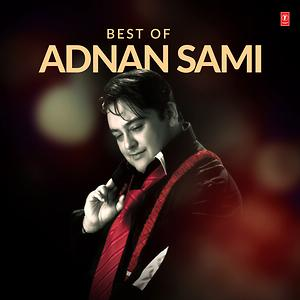 best songs of adnan sami mp3 free download