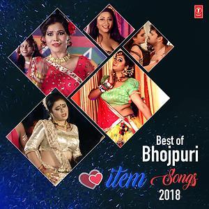 Best Of Bhojpuri Item Songs 2018 Songs Download | Best Of Bhojpuri Item  Songs 2018 Songs MP3 Free Online :Movie Songs - Hungama