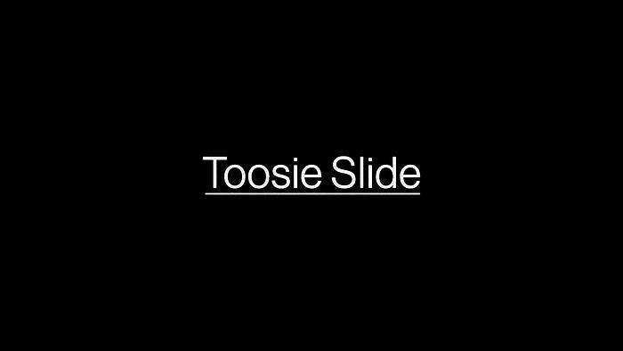 Toosie Slide