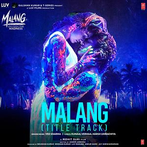 Malang Title Track From Malang Unleash The Madness Song Malang Title Track From Malang Unleash The Madness Mp3 Download Malang Title Track From Malang Unleash The Madness