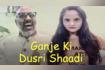 Ganje Ki Dusri Shaadi