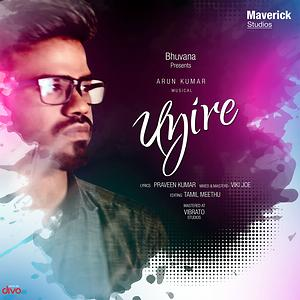 Uyire Song | Uyire MP3 Download | Uyire Free Online | Uyire Songs (2018) –  Hungama