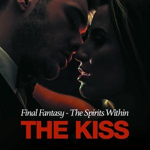 The Kiss From Final Fantasy The Spirits Within Songs