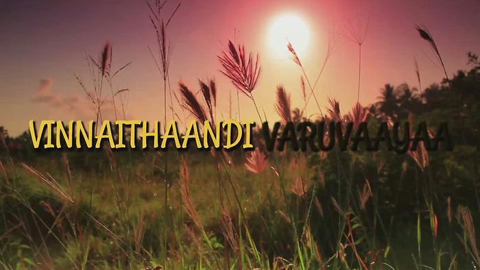 Vinnathaandi Varuvaayaa Lyric Video