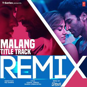 Malang Title Track Remix Remix By Dj Yogii Song Malang Title Track Remix Remix By Dj Yogii Song Download Malang Title Track Remix Remix By Dj Yogii Mp3 Song Free Online Malang