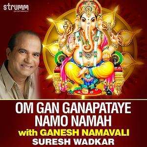 Om Gan Ganapataye Namo Namah With Ganesh Namavali Songs Download Om Gan Ganapataye Namo Namah With Ganesh Namavali Songs Mp3 Free Online Movie Songs Hungama