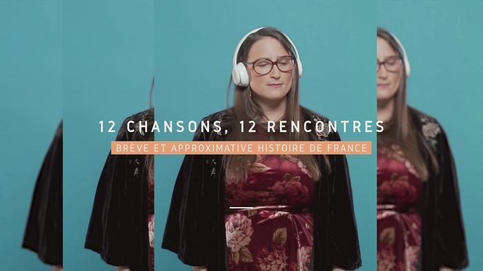 Brève et approximative histoire de France 12 chansons 12 rencontres