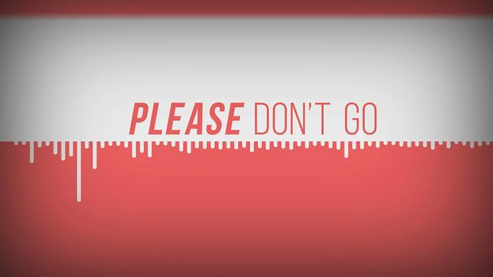 Please Dont Go Lyric Video