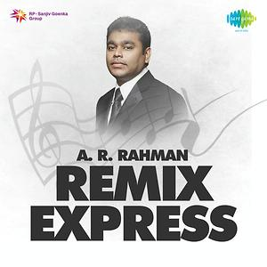 A R Rahman Remix Express Songs Download A R Rahman Remix Express Songs Mp3 Free Online Movie Songs Hungama