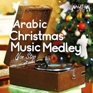 Arabic Christmas Music Medley Non Stop Song Arabic Christmas Music Medley Non Stop Mp3 Download Arabic Christmas Music Medley Non Stop Free Online Arabic Christmas Music Medley Non Stop Songs 2017 Hungama