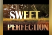 Sweet Perfection Video