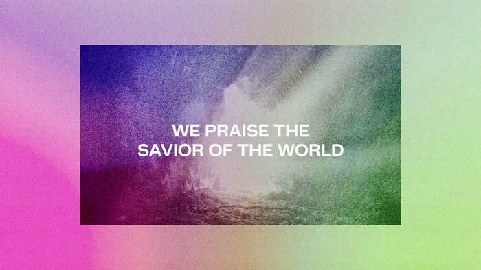 Savior Of The World Lyric Video