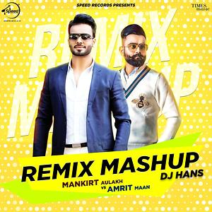 Remix Mashup By Dj Hans Mp3 Song Download Remix Mashup By Dj Hans Song By Amrit Maan Remix Mashup By Dj Hans Songs 2020 Hungama