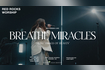 Breathe Miracles (Live)