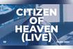 Citizen of Heaven (Live)
