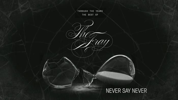 The Fray explain Never Say Never