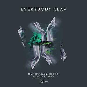 Everybody Clap Songs Everybody Clap Mp3 Songs Free Online By Nicky Romero Dimitri Vegas Like Mike Hungama