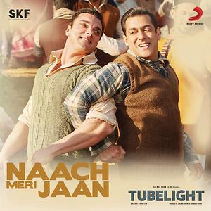 Naach Meri Jaan From Tubelight Songs Download Naach Meri Jaan From Tubelight Songs Mp3 Free Online Movie Songs Hungama