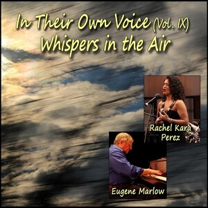 In Their Own Voice, Vol. IX: Whispers in the Air (feat. Rachel Kara Perez)  Song | In Their Own Voice, Vol. IX: Whispers in the Air (feat. Rachel Kara  Perez) MP3 Download |