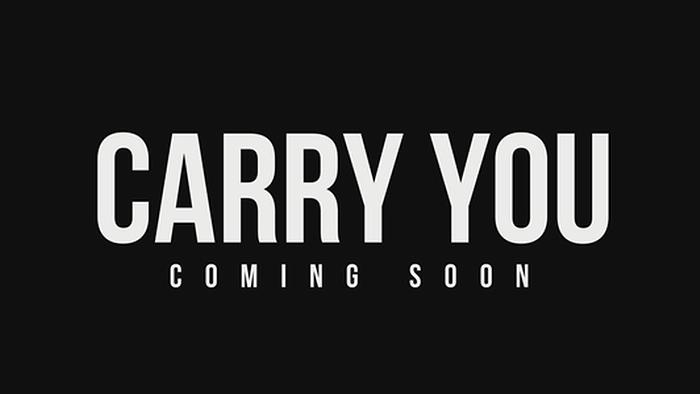 Carry You Official Video Teaser
