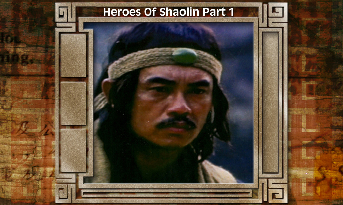 Heroes Of Shaolin- Part 1