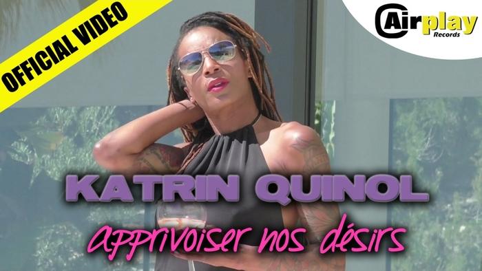 Katrin Quinol  Apprivoiser Nos Désirs Official Video
