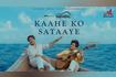 Kaahe Ko Sataaye