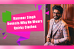 Ranveer Singh Reveals Why He Wears Quirky Clothes