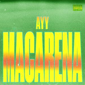 Ayy Macarena Song Ayy Macarena Song Download Ayy Macarena Mp3