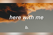 Here With Me (feat. CHVRCHES) (Lyrics)