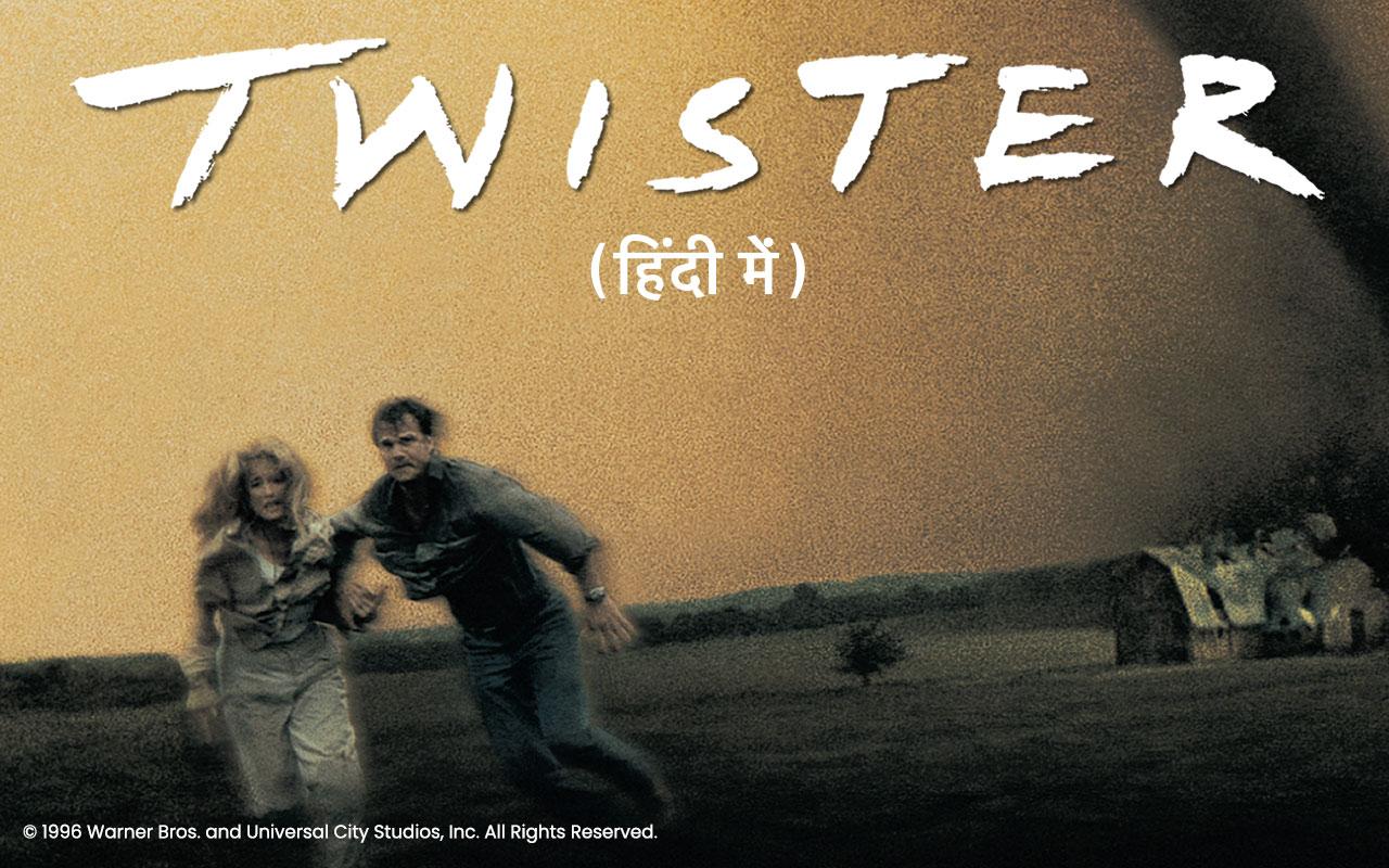 TWISTER - Hindi