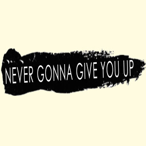 Never Gonna Give You Up Piano Version Songs Download Never Gonna Give You Up Piano Version Songs Mp3 Free Online Movie Songs Hungama