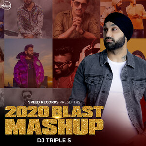 2020 Blast Mashup By Dj Triple S Mp3 Song Download 2020 Blast Mashup By Dj Triple S Song By Jass Bajwa 2020 Blast Mashup By Dj Triple S Songs 2020 Hungama