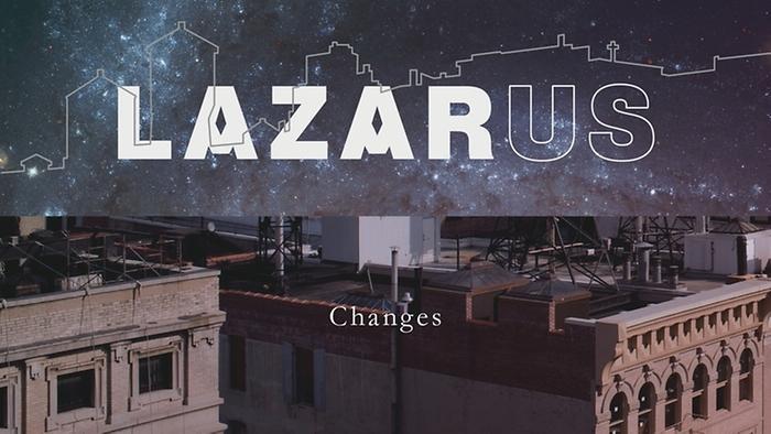 Changes Lazarus Cast Album Pseudo Video