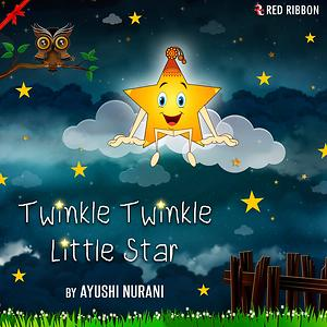 Twinkle Twinkle Little Star Song | Twinkle Twinkle Little Star MP3 Download  | Twinkle Twinkle Little Star Free Online | Twinkle Twinkle Little Star  Songs (2018) – Hungama