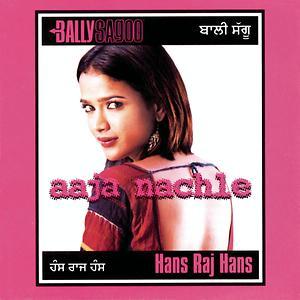 aaja nachle bally sagoo mp3 song free download