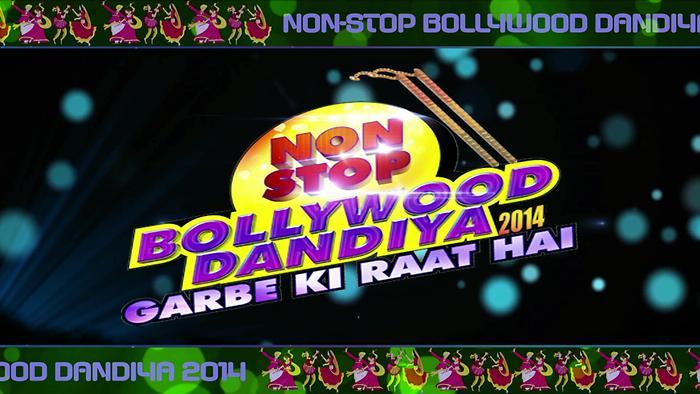 Non Stop Bollywood Dandiya Garbe Ki Raat Hai 2014