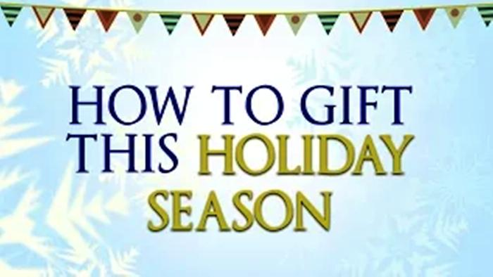 How To Gift For The Holidays Christmas Gift Ideas