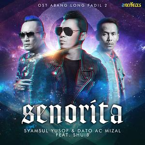 "Senorita (From ""Abang Long Fadil 2"") Songs Download 