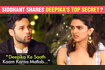 Siddhant Chaturvedi Reveals Best Secret Of Deepika Padukone Shares Experience Of Working With Her